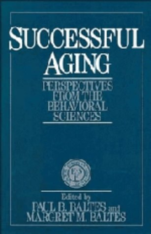 9780521374545: Successful Aging: Perspectives from the Behavioral Sciences (European Network on Longitudinal Studies on Individual Development)