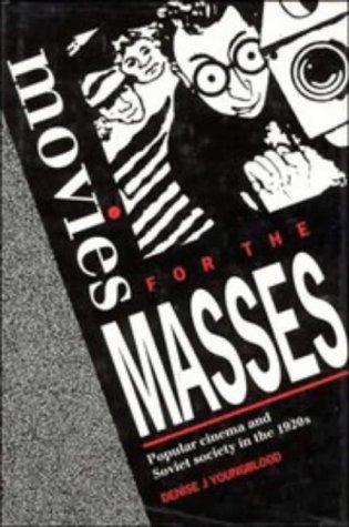 9780521374705: Movies for the Masses: Popular Cinema and Soviet Society in the 1920s