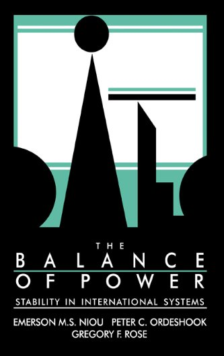 The Balance of Power: Stability in International: Niou, Emerson M.