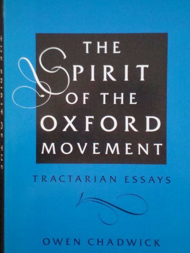The Spirit of the Oxford Movement: Tractarian Essays: Owen Chadwick