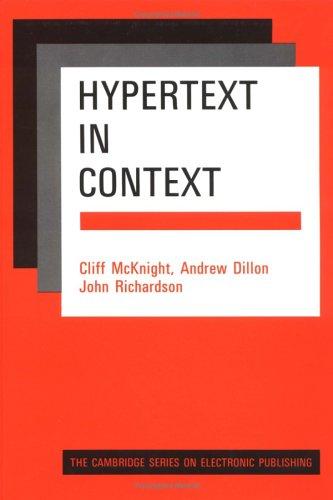 Hypertext in Context (Cambridge Series on Electronic Publishing): C. McKnight, A. Dillon, J. ...