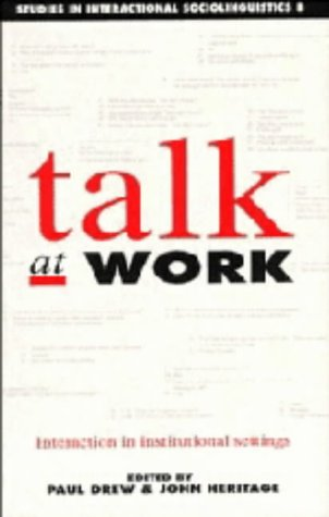 9780521374897: Talk at Work: Interaction in Institutional Settings (Studies in Interactional Sociolinguistics)