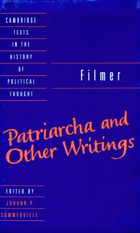 9780521374910: Filmer: 'Patriarcha' and Other Writings (Cambridge Texts in the History of Political Thought)