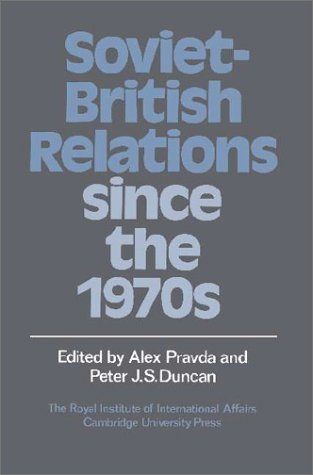 9780521374941: Soviet-British Relations since the 1970s