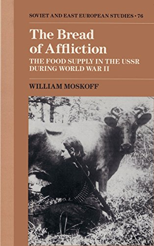 9780521374996: The Bread of Affliction: The Food Supply in the USSR during World War II (Cambridge Russian, Soviet and Post-Soviet Studies)