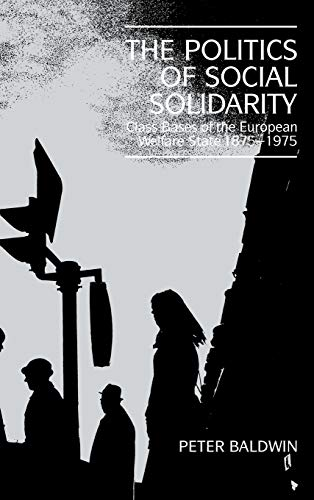 9780521375122: The Politics of Social Solidarity: Class Bases of the European Welfare State, 1875-1975