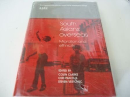 9780521375436: South Asians Overseas: Migration and Ethnicity (Comparative Ethnic and Race Relations)