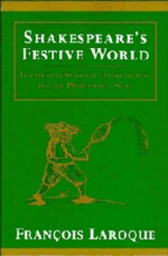 9780521375498: Shakespeare's Festive World: Elizabethan Seasonal Entertainment and the Professional Stage