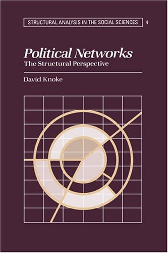 9780521375528: Political Networks: The Structural Perspective (Structural Analysis in the Social Sciences)
