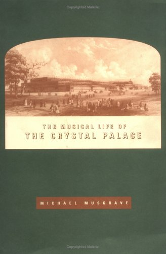 9780521375627: The Musical Life of the Crystal Palace