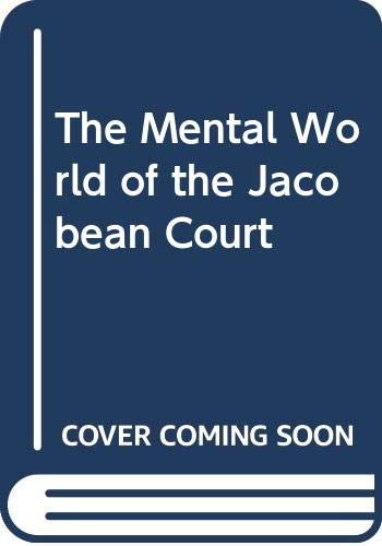 9780521375672: The Mental World of the Jacobean Court