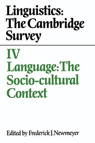 9780521375832: Linguistics: The Cambridge Survey: Volume 4, Language: The Socio-Cultural Context
