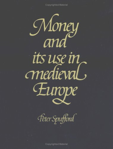9780521375900: Money and its Use in Medieval Europe