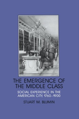 9780521376129: The Emergence of the Middle Class: Social Experience in the American City, 1760-1900