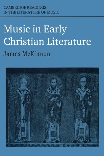 Music in Early Christian Literature: EDITED BY JAMES W. MCKINNON