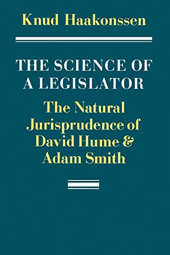 9780521376259: The Science of a Legislator Paperback: The Natural Jurisprudence of David Hume and Adam Smith