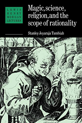9780521376310: Magic, Science and Religion and the Scope of Rationality Paperback (Lewis Henry Morgan Lectures)