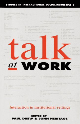 9780521376334: Talk at Work Paperback: Interaction in Institutional Settings (Studies in Interactional Sociolinguistics)