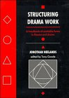 Structuring Drama Work: A Handbook of Available: Editor-Jonothan Neelands; Editor-Tony
