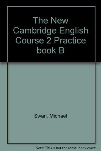9780521376563: The New Cambridge English Course 2 Practice book B