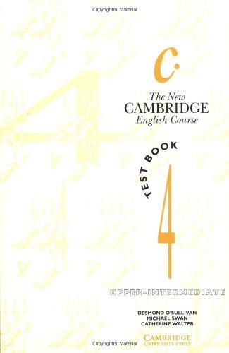 The New Cambridge English Course 4 Test: Michael Swan; Catherine