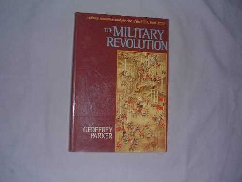 9780521376808: The Military Revolution: Military Innovation and the Rise of the West, 1500-1800