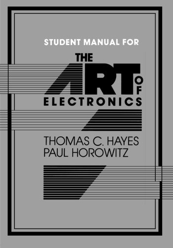 The Art of Electronics (Student Manual with: Thomas C. Hayes,