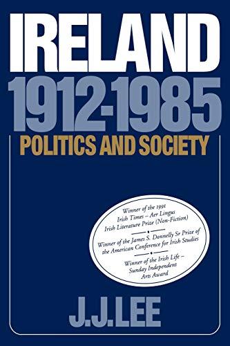9780521377416: Ireland, 1912-1985: Politics and Society