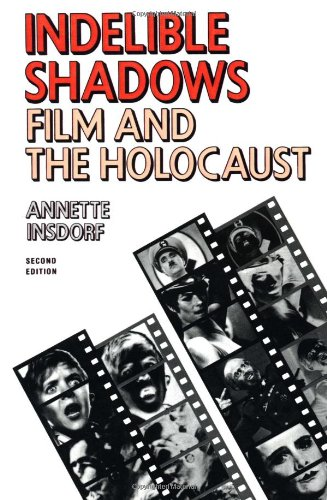 9780521378109: Indelible Shadows: Film and the Holocaust (Cambridge Studies in Film)