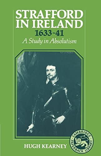 9780521378222: Strafford in Ireland 1633-1641: A Study in Absolutism