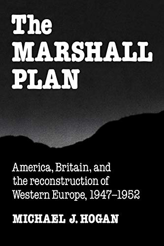 9780521378406: The Marshall Plan: America, Britain and the Reconstruction of Western Europe, 1947 1952 (Studies in Economic History and Policy: USA in the Twentieth Century)