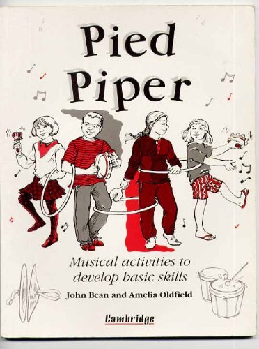 PIED PIPER: MUSICAL ACTIVITIES TO DEVELOP BASIC: John Bean, Amelia