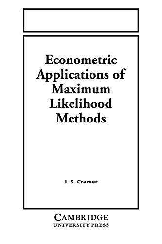 9780521378574: Econometric Applications of Maximum Likelihood Methods
