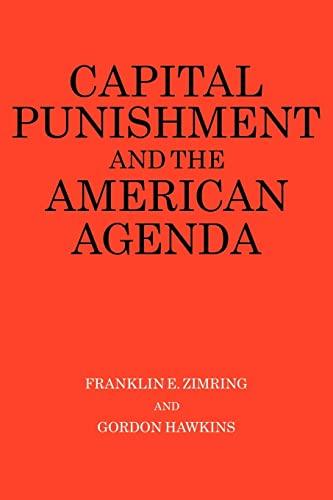 9780521378635: Capital Punishment and the American Agenda