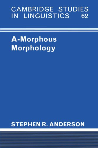 A-Morphous Morphology: Anderson, Stephen R.