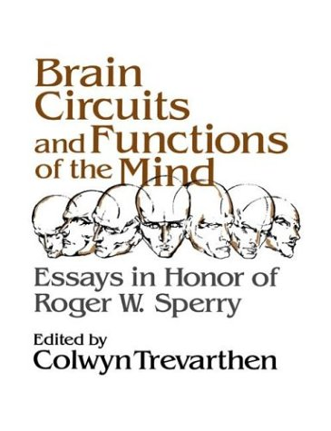 Brain Circuits and Functions of the Mind: Trevarthen, Colwyn