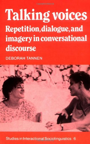 9780521379007: Talking Voices: Repetition, Dialogue and Imagery in Conversational Discourse (Studies in Interactional Sociolinguistics)