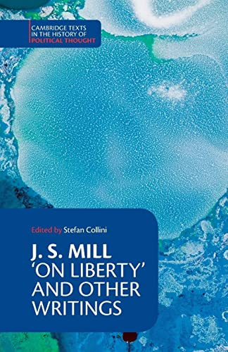 9780521379175: J. S. Mill: 'On Liberty' and Other Writings (Cambridge Texts in the History of Political Thought)