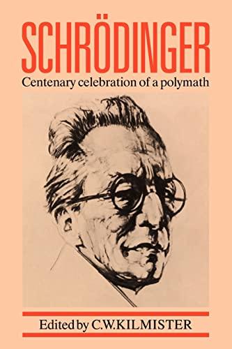 9780521379298: Schrodinger: Centenary Celebration of a Polymath