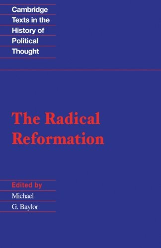 9780521379489: The Radical Reformation (Cambridge Texts in the History of Political Thought)