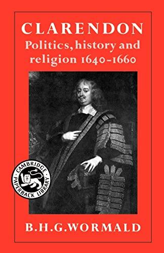 Clarendon: Politics, History, and Religion, 1640-1660: Brian Harvey Goodwin Wormald