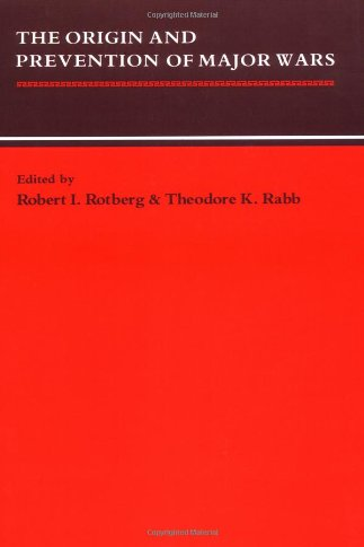 The Origin and Prevention of Major Wars: Editor-Robert I. Rotberg;