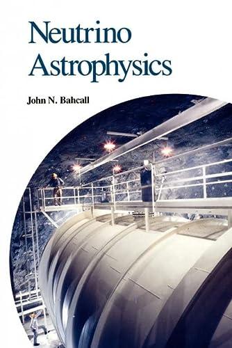 9780521379755: Neutrino Astrophysics