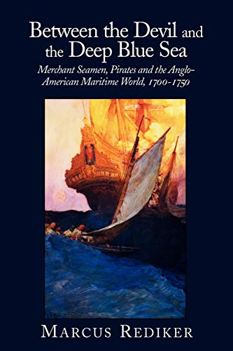 9780521379830: Between the Devil and the Deep Blue Sea: Merchant Seamen, Pirates and the Anglo-American Maritime World, 1700 - 1750