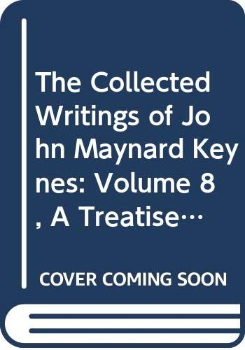 9780521379861: The Collected Writings of John Maynard Keynes: Volume 8, A Treatise on Probability