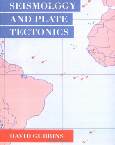 Seismology and Plate Tectonics: Gubbins, David