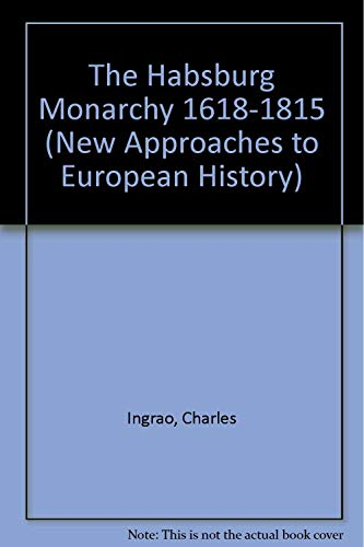 9780521380096: The Habsburg Monarchy 1618–1815 (New Approaches to European History)