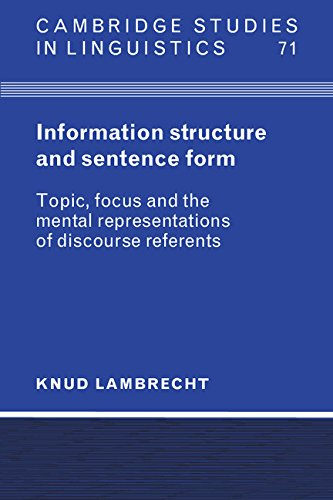 9780521380560: Information Structure and Sentence Form: Topic, Focus, and the Mental Representations of Discourse Referents (Cambridge Studies in Linguistics)