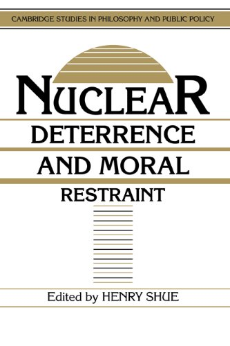 Nuclear Deterrence And Moral Restraint: Critical Choices For American Strategy (Cambridge Studies ...