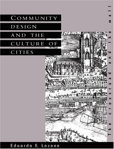 9780521380676: Community Design and the Culture of Cities: The Crossroad and the Wall